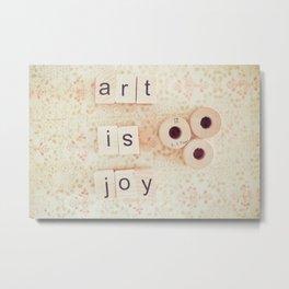 Art Is Joy Metal Print