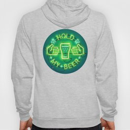 Hold My Beer Neon Sign Green Hoody