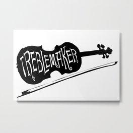 Treblemaker Metal Print