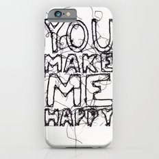 You Make Me Happy iPhone 6s Slim Case