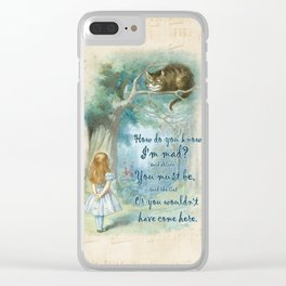 Colorful Alice In Wonderland Quote - How Do You Know I'm Mad Clear iPhone Case