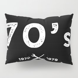 Born in the 70's. Certified Awesome Pillow Sham