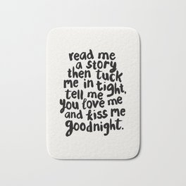 Read Me A Story Then Tuck Me In Tight Tell Me You Love Me And Kiss Me Goodnight kids room wall decor Bath Mat