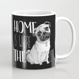 Home Is Where The Dog Is (Pug) Black Coffee Mug