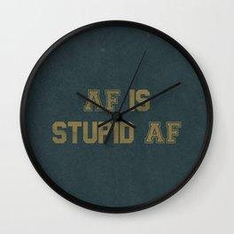 AF Is Stupid AF Wall Clock