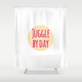 Juggle by Day Fun Juggling Gift Shower Curtain