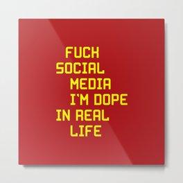 Fuck social media Metal Print