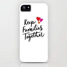 Keep Families Together iPhone Case