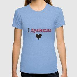 I dyslexics love T-shirt