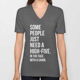 Need A High-Five Funny Quote Unisex V-Neck
