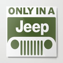 Only in a Jeep logo Metal Print