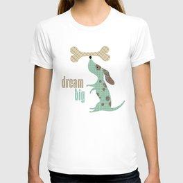 Dream Big Dog with Bone T-shirt