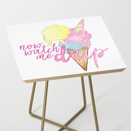 NOW WATCH ME DRIP Side Table