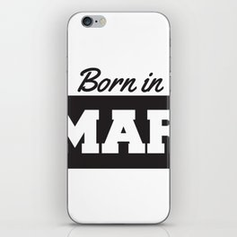 Born in March iPhone Skin