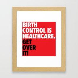 Birth Control is Healthcare Framed Art Print