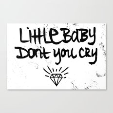 Little Baby Don't You Cry Canvas Print