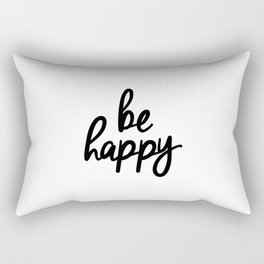 Be Happy black and white monochrome typography poster design bedroom wall art home decor Rectangular Pillow