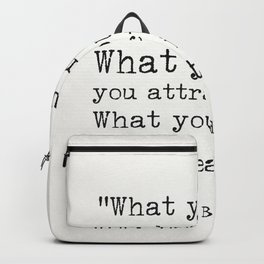 """""""What you think, you become.What you feel, you attract.What you imagine, you create."""" Backpack"""