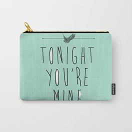 Tonight you're Mine! Carry-All Pouch