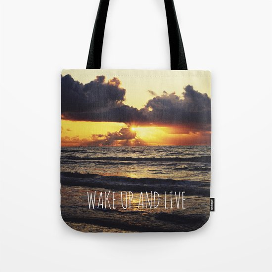 Wake Up and Live Tote Bag