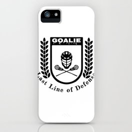 Lacrosse Goalie Last Line of Defense Lacrosse Goaltender iPhone Case
