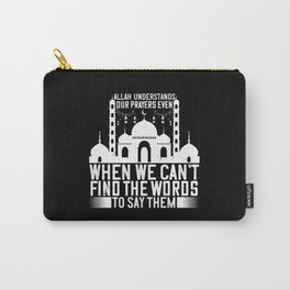 Islam - Allah Understands Our Prayers Carry-All Pouch