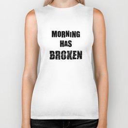 Morning has Broken Biker Tank