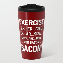 EXERCISE EGGS ARE SIDES FOR BACON (Crispy Red Brown) Travel Mug