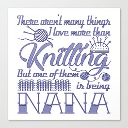 Knitting Nana Canvas Print