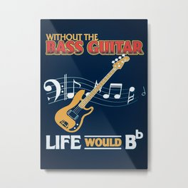 Bass Guitar Limited Edition Selling Out Fast Metal Print