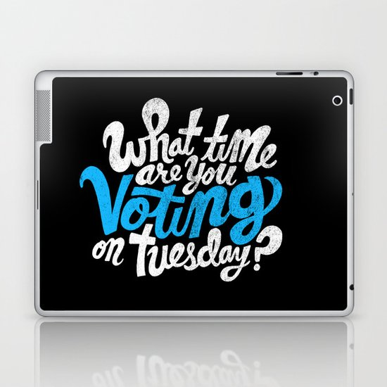 What time are you voting? Laptop & iPad Skin