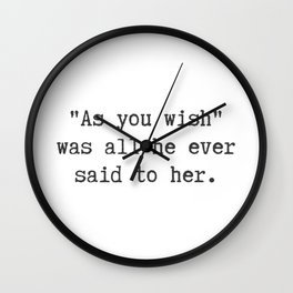 All He Ever Said to Her Wall Clock