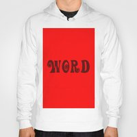 word Hoodies featuring WORD by LOOSECANNONGEAR