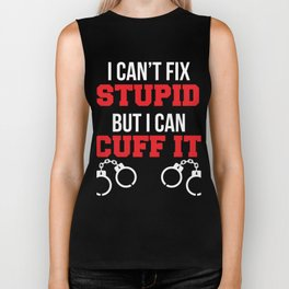 Police Officer Can't Fix Stupid But Can Cuff It Correctional Officer Gift Biker Tank