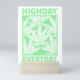 High Day Every Day - Weed Design Mini Art Print