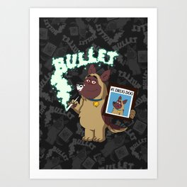 Cartoon Bullet - #1 Drug Dog (Sniffer Dog) Art Print