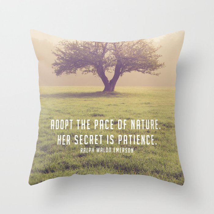 Adopt the pace of Nature Throw Pillow
