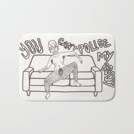 You Can't Police My Body Bath Mat