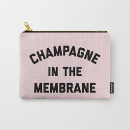 Champagne Membrane Funny Quote Carry-All Pouch