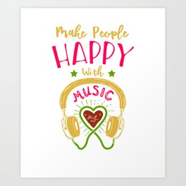 Make Peopel Happy With Music Art Print