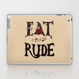 Eat the Rude Laptop & iPad Skin