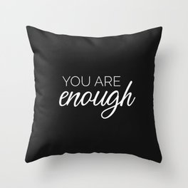 You are enough - black Throw Pillow