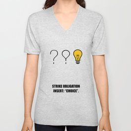 """Lab No.4 -Strike Obligation Insert: """"Choice"""" Corporate Startup Quotes poster Unisex V-Neck"""