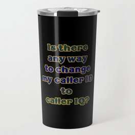 "Funny One-Liner ""Caller ID"" Joke Travel Mug"