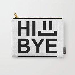Hi... Bye! #society6 #decor #buyart #artprint Carry-All Pouch