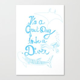 It's a Great Day to be a Diver Canvas Print