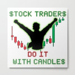 Stock Traders Do It! Metal Print