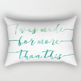 I was made for more than this // Tara Rectangular Pillow