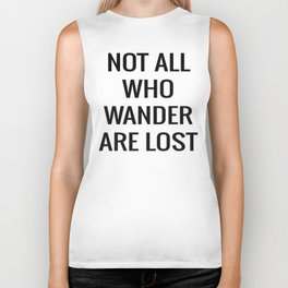 not all who wander are lost Biker Tank
