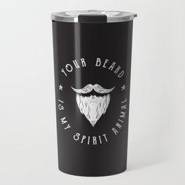 Foul Mouth :: Your Beard Is My Spirit Animal Travel Mug